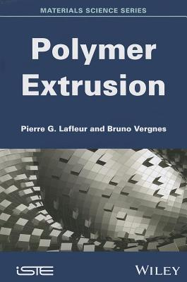 Polymer Extrusion  by  Pierre G LaFleur