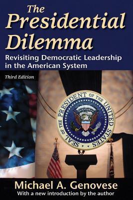 Presidential Dilemma Michael A Genovese