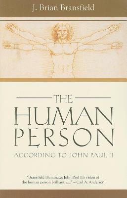 The Human Person J. Brian Bransfield