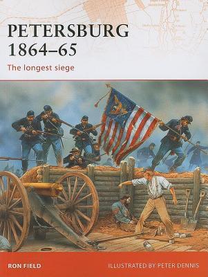 Petersburg 1864-65  by  Ron Field