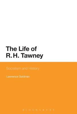 Life of R. H. Tawney: Socialism and History Lawrence Goldman