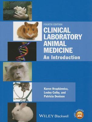 Clinical Laboratory Animal Medicine : An Introduction Karen Hrapkiewicz