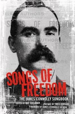 Songs of Freedom: The James Connolly Songbook  by  James Connolly