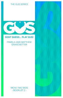 Gus Weak-Two Bids  by  Matthew Granovetter