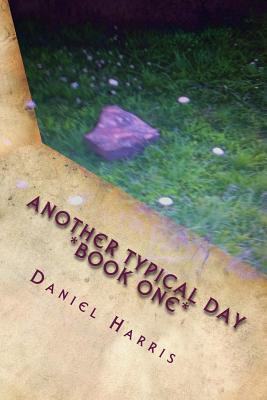 Another Typical Day (Wizards of Eredwynn #1) Daniel B. Harris