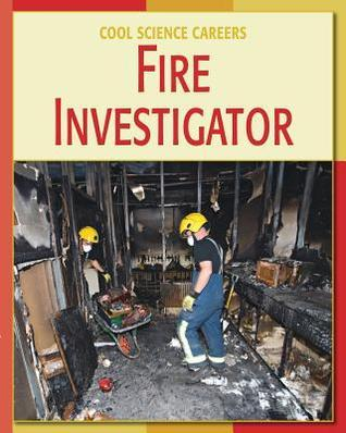 Fire Investigator  by  Ann Heinrichs