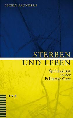 Sterben Und Leben: Spiritualitat in Der Palliative Care Martina Holder-Franz