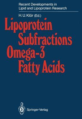Lipoprotein Subfractions Omega 3 Fatty Acids  by  H.U. Klör