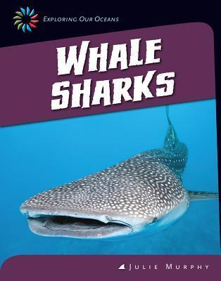 Whale Sharks  by  Julie  Murphy