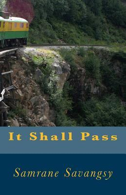 It Shall Pass Samrane Savangsy
