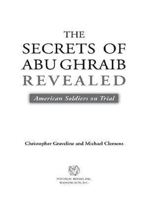 The Secrets of Abu Ghraib Revealed: American Soldiers on Trial  by  Christopher Graveline