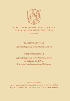 Die Multiregionale Input-Output-Analyse. Die Multiregionale Input-Output-Analyse Im Rahmen Der Ewg: Statistisch-Methodologische Probleme  by  Wassily W. Leontief