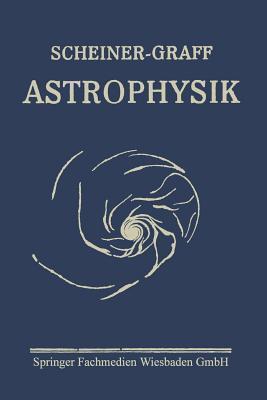 Astrophysik: Populare Astrophysik  by  Julius Scheiner
