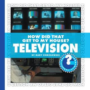 How Did You Get to My House?: Television Gary T. Chmielewski