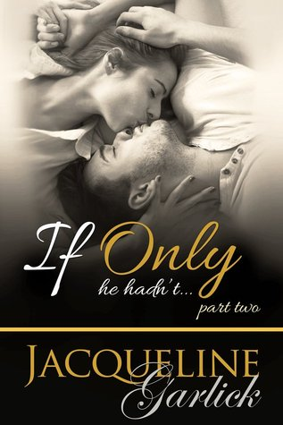 If Only He Hadnt...  by  Jacqueline Garlick