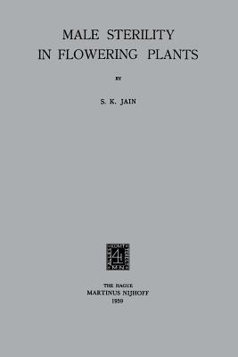 Male Sterility in Flowering Plants Subodh K. Jain