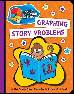 Graphing Story Problems Lisa Colozza Cocca