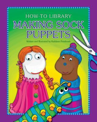 Making Sock Puppets  by  Kathleen Petelinsek