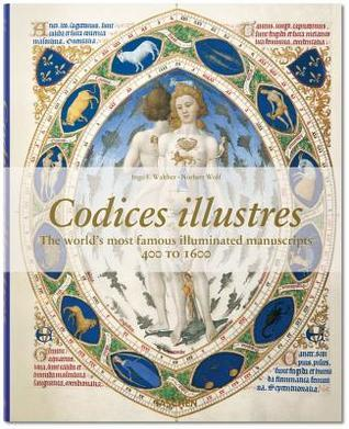Codices Illustres: Masterpieces of Illumination  by  Ingo F Walther