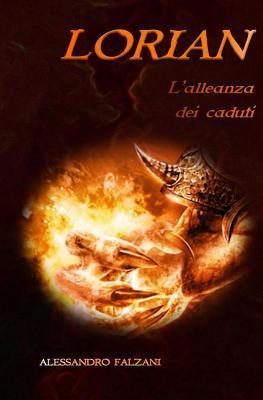Lorian: LAlleanza Dei Caduti  by  Alessandro Falzani