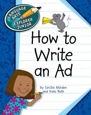 How to Write an Ad  by  Cecilia Minden