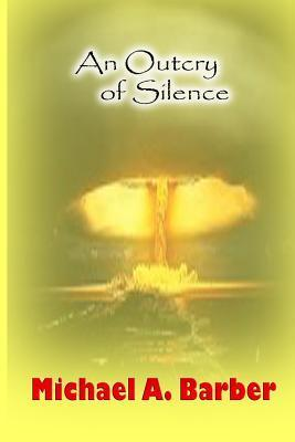 An Outcry of Silence: Book 1  by  Michael A. Barber