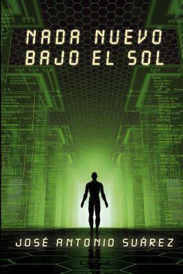 NADA Nuevo Bajo El Sol  by  José Antonio Suárez