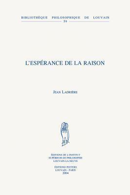 LEsperance de la Raison  by  Jean Ladrière
