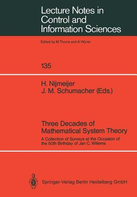 Three Decades of Mathematical System Theory: A Collection of Surveys at the Occasion of the 50th Birthday of Jan C. Willems  by  Hendrik Nijmeijer