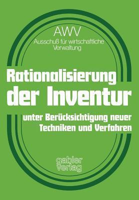 Rationalisierung Der Inventur Unter Berucksichtigung Neuer Techniken Und Verfahren  by  Awv