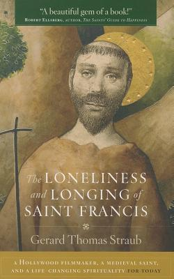 The Loneliness and Longing of Saint Francis: A Hollywood Filmmaker, a Medieval Saint, and a Life-Changing Spirituality for Today  by  National Education Association of the United States