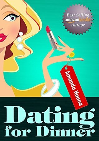Dating for Dinner  by  Amanda Hanna