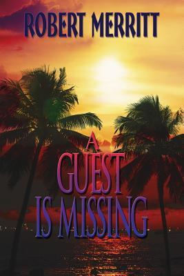 A Guest Is Missing Robert S. Merritt