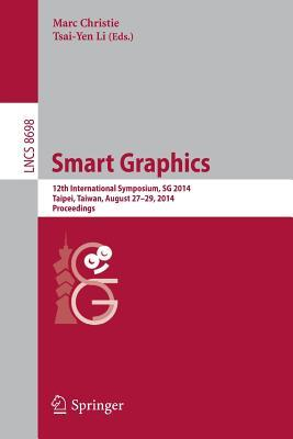 Smart Graphics: 12th International Symposium, Sg 2014, Taipei, Taiwan, August 27-29, 2014, Proceedings  by  Marc Christie