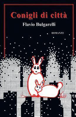 Conigli Di Citta  by  Flavio Bulgarelli