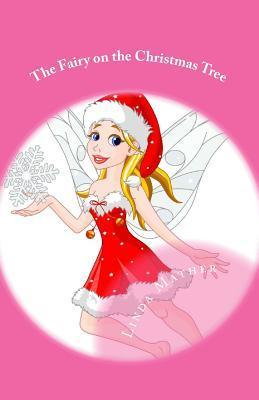 The Fairy on the Christmas Tree: A Fairy Tale  by  Linda  Mather