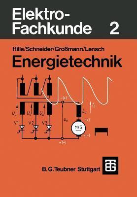 Elektro-Fachkunde 2: Energietechnik  by  Wilhelm Hille
