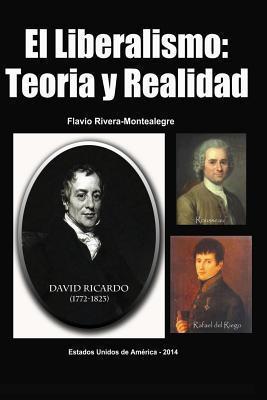 El Liberalismo: Teoria y Realidad Flavio Rivera-Montealegre