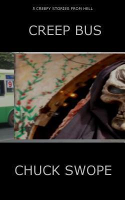 Creep Bus  by  Chuck Swope