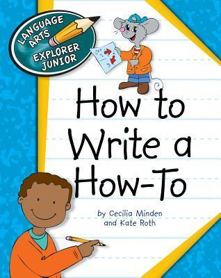 How to Write a How-To Cecilia Minden