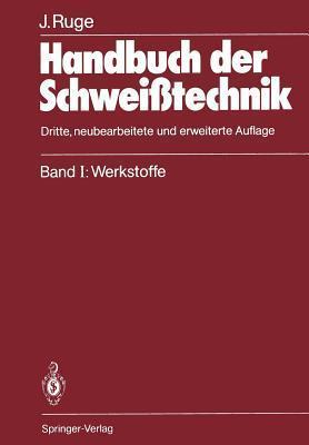 Handbuch Der Schweisstechnik: Band I: Werkstoffe Jurgen Ruge