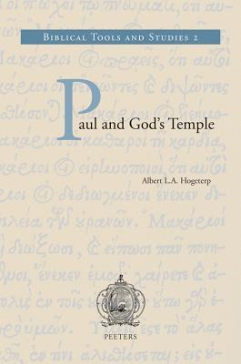 Paul And Gods Temple: A Historical Interpretation Of Cultic Imagery In The Corinthian Correspondence Albert L. A. Hogeterp