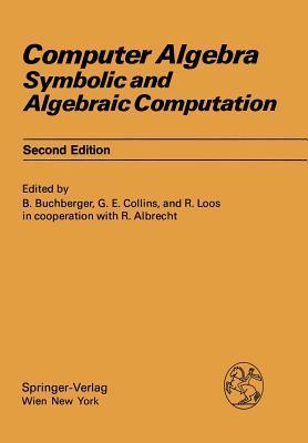 Computer Algebra: Symbolic And Algebraic Computation B. Buchberger