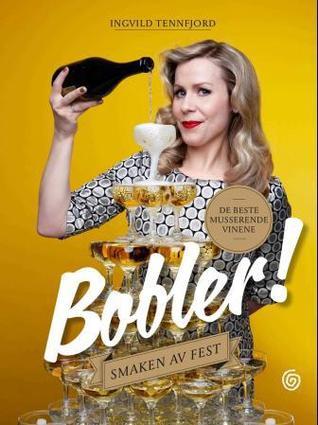 Bobler! Smaken av fest  by  Ingvild Tennfjord