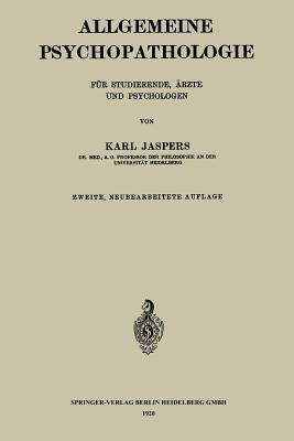 Allgemeine Psychopathologie Fur Studierende, Arzte Und Psychologen  by  Karl Jaspers