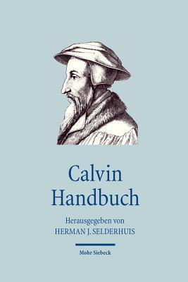 Calvin Handbuch  by  Herman J. Selderhuis