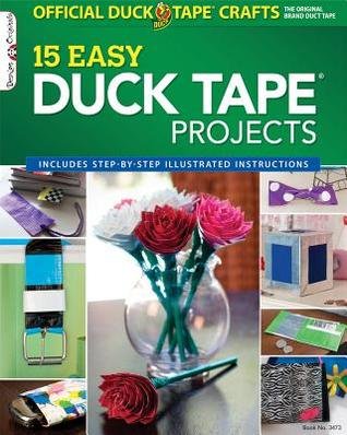 The Official Duck Tape Craft Book, Volume 1: 15 Easy Duck Tape Projects  by  ShurTech Brands