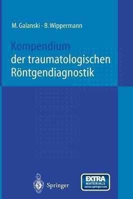 Kompendium Der Traumatologischen Rontgendiagnostik  by  N Bazak