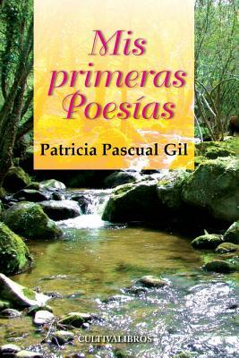 MIS Primeras Poesias  by  Patricia Pascual Gil