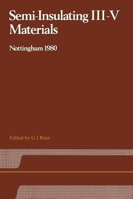 Semi-Insulating III V Materials: Nottingham 1980  by  Douglas C. Rees